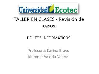 TALLER EN CLASES -  Revisión de casos