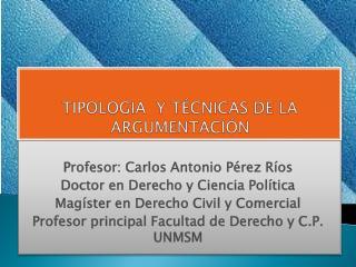 TIPOLOGIA  Y TÉCNICAS DE LA ARGUMENTACIÓN