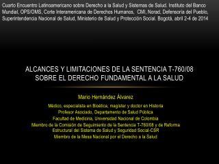 Alcances y limitaciones de la sentencia t-760/08 sobre el derecho fundamental a la salud