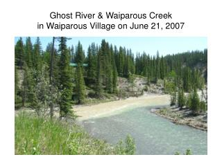 Ghost River & Waiparous Creek  in Waiparous Village on June 21, 2007