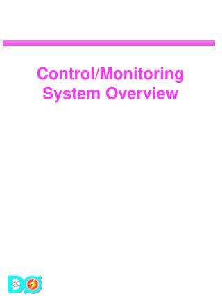 Control/Monitoring System Overview