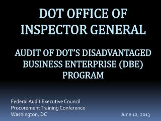 DOT Office of Inspector General Audit of DOT's Disadvantaged Business  Enterprise (DBE) Program
