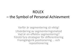 ROLEX  – the Symbol of Personal  Achievment