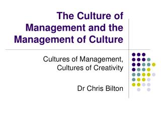 The Culture of Management and the Management of Culture