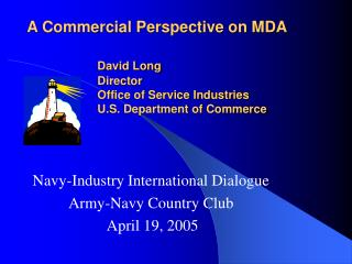 Navy-Industry International Dialogue Army-Navy Country Club  April 19, 2005