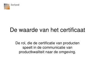 De waarde van het certificaat