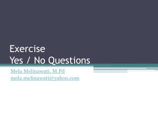 E xercise  Yes / No Questions