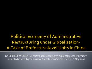 Dr.  Shiuh-Shen  CHIEN, Department of Geography, National Taiwan University