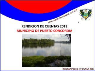 RENDICION DE CUENTAS 2013 MUNICIPIO DE PUERTO CONCORDIA