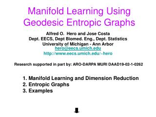Manifold Learning Using  Geodesic Entropic Graphs