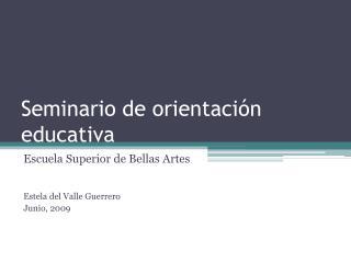 Seminario  de orientación educativa
