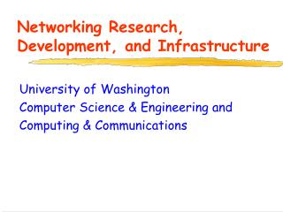 Networking Research, Development, and Infrastructure