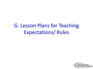 G. Lesson Plans for Teaching Expectations