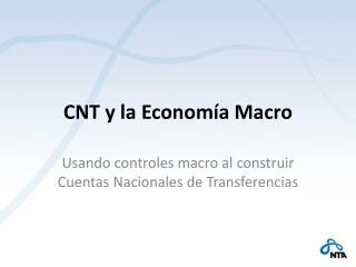 CNT y la Econom�a Macro
