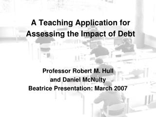 A Teaching Application for Assessing the Impact of Debt