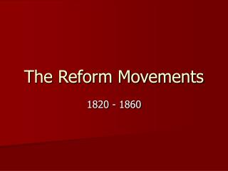 The Reform Movements