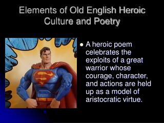 Elements of Old English Heroic Culture and Poetry