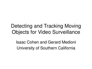 Detecting and Tracking Moving Objects for Video Surveillance
