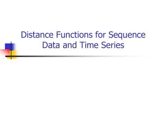 Distance Functions for Sequence Data and Time Series