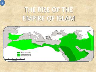 THE RISE OF THE  EMPIRE OF ISLAM