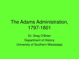 The Adams Administration, 1797-1801