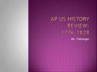 AP US History Review: 1776-1828