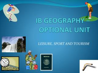 IB GEOGRAPHY – OPTIONAL UNIT