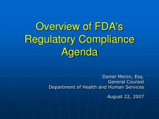Overview of FDA's Regulatory Compliance Agenda
