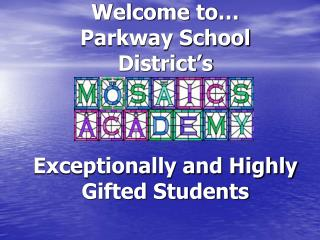 Welcome to  Parkway School District s    Exceptionally and Highly Gifted Students