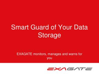 Smart Guard of Your Data Storage