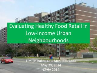 Evaluating Healthy Food Retail in Low-Income Urban  Neighbourhoods