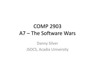 COMP 2903 A7 – The Software Wars