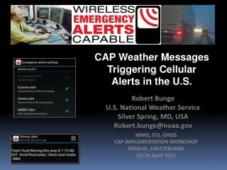 CAP Weather  Messages Triggering  Cellular  Alerts in the U.S.