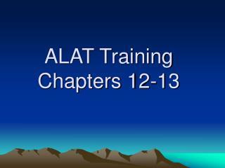 ALAT Training  Chapters 12-13