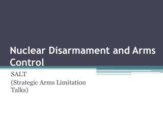 Nuclear Disarmament and Arms Control