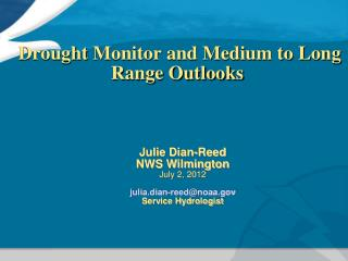Drought  Monitor and Medium to Long Range Outlooks�