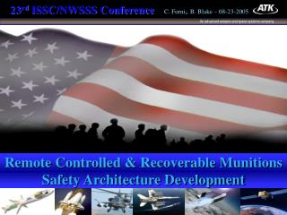 Remote Controlled & Recoverable Munitions Safety Architecture Development