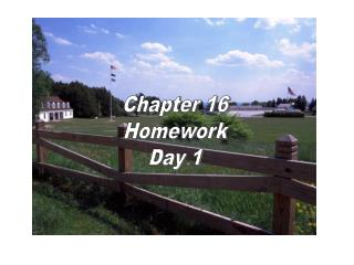 Chapter 16 Homework Day 1