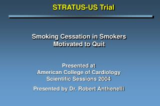 Smoking Cessation in Smokers Motivated to Quit