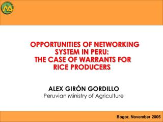 OPPORTUNITIES OF NETWORKING  SYSTEM IN PERU:    THE CASE OF WARRANTS FOR  RICE PRODUCERS