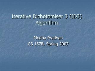 Iterative Dichotomiser 3 (ID3) Algorithm