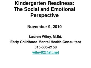 Kindergarten Readiness:   The Social and Emotional Perspective November 9, 2010