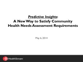 Predictive Insights :  A New Way to Satisfy Community Health Needs Assessment Requirements