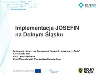 Implementacja JOSEFIN  na Dolnym Śląsku