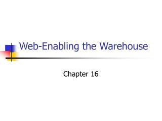Web-Enabling the Warehouse