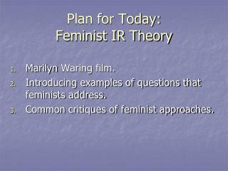 Plan for Today: Feminist IR Theory