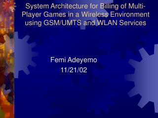Billing of Multi-Player Games in a Wireless Environment using GSM/UMTS and WLAN Services