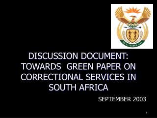 DISCUSSION DOCUMENT: TOWARDS  GREEN PAPER ON CORRECTIONAL SERVICES IN SOUTH AFRICA