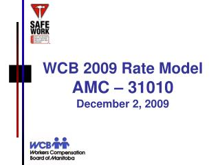 WCB 2009 Rate Model AMC – 31010 December 2, 2009