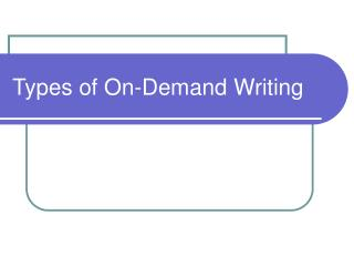 Types of On-Demand Writing
